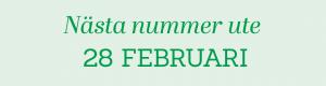 Nästa nummer ute 28 februari