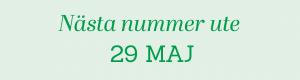 Nästa nummer ute 29 MAJ